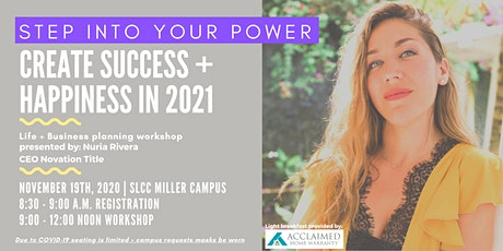 Step into your Power: Create Success + Happiness in 2021 tickets