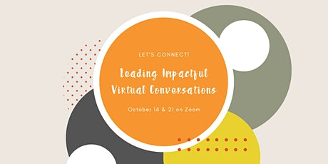 Let's Connect! Leading Impactful Virtual Conversations tickets