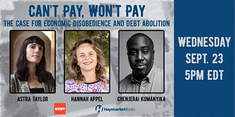 Can't Pay Won't Pay: The Case for Economic Disobedience and Debt Abolition tickets