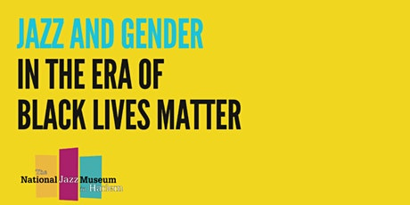 Jazz and Gender in the Era of Black Lives Matter tickets