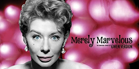 Merely Marvelous: The Dancing Genius of Gwen Verdon | 2020 SFDFF tickets