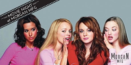 Movie Night at Morgan MFG - Mean Girls tickets