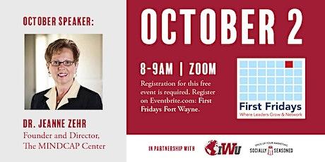 First Fridays Fort Wayne with Dr. Jeanne Zehr, Founder of MindCAP-October 2 tickets