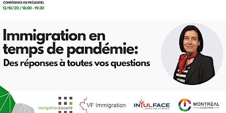 Immigration en temps de pandémie : Des réponses à toutes vos questions tickets