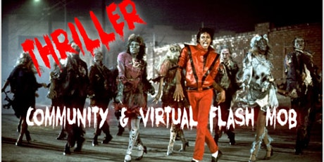 Community & Virtual Thrilller Flash Mob! tickets