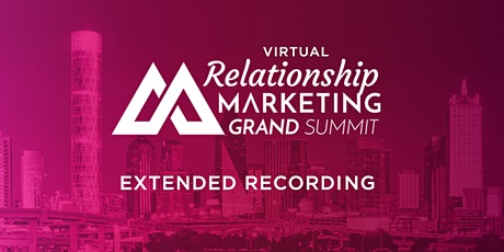 Relationship Marketing Grand Summit 2020 | Extended Recording