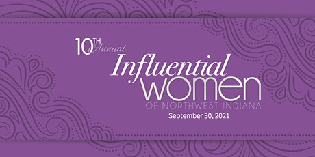 2021 Influential Women of Northwest Indiana Awards Banquet tickets