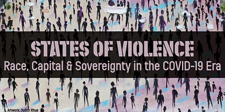 States of Violence: Race, Capital and Sovereignty in the COVID-19 Era tickets