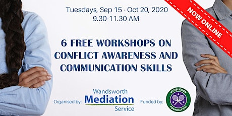 6 FREE WORKSHOPS ON CONFLICT AWARENESS AND COMMUNICATION tickets