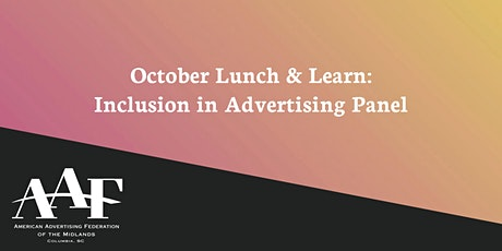 AAF October Lunch & Learn: Inclusion in Advertising Panel tickets