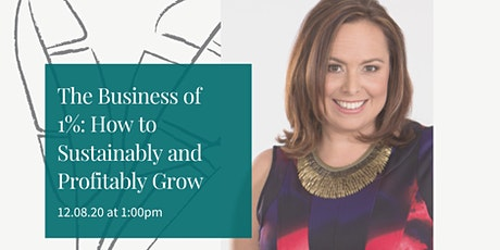 Leslie Hassler's The Business of 1%: How to Sustainably and Profitably Grow tickets