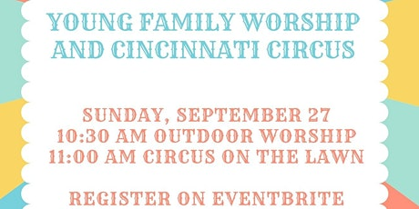 Indian Hill Church Young Family Worship Followed by Cincinnati Circus tickets