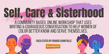 Self, Care & Sisterhood: An Online, Communal Workshop for Women of Color tickets