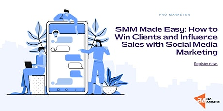 How to Win Clients and Influence Sales with Social Media Marketing tickets