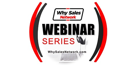 Why Sales Network Webinar Series tickets