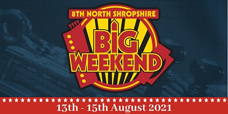8th North Shropshire Big Weekend 2021 tickets