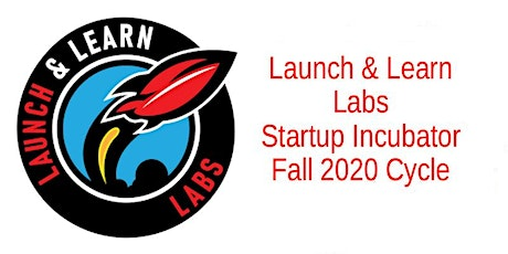 Launch & Learn Labs Fall 2020 Incubator Cycle tickets