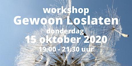 Workshop  Gewoon Loslaten 15 oktober 2020 tickets