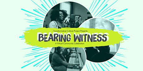"Transformative Culture Project Presents ""Bearing Witness"" tickets"