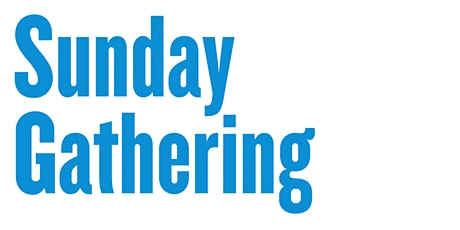 Registration for Our Sunday Gathering, Sept 20th tickets