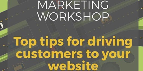 Marketing Workshop - Driving Customers to your Website tickets