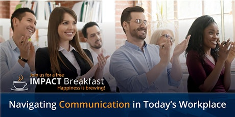 Impact Breakfast Webinar: Navigating Communication in Today's Workplace tickets