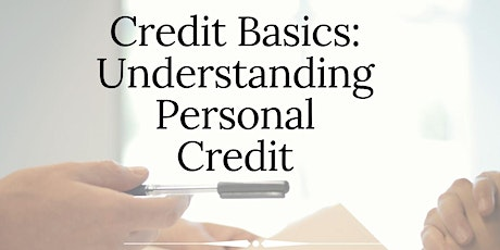 Credit Basics - Understanding Personal Credit tickets