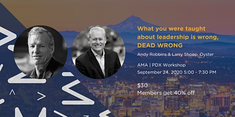 What You Were Taught About Leadership is Wrong, DEAD WRONG! tickets