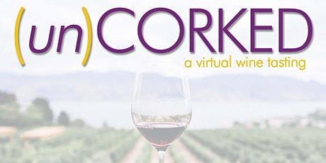 Uncorked: A Virtual Wine Tasting Event tickets