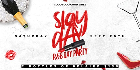Slay Day (R&B Day Party) tickets