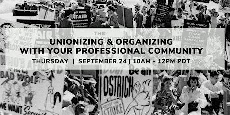 Unionizing & Organizing with Your Professional Community tickets