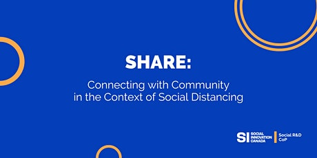 Share: Connecting with Community in the Context of Social Distancing tickets