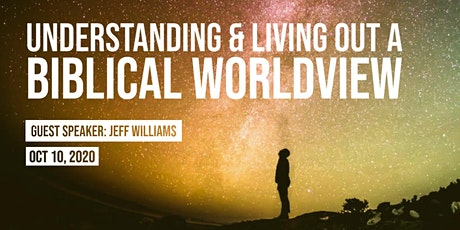 Understanding and Living out a Biblical Worldview (SEMINAR) tickets