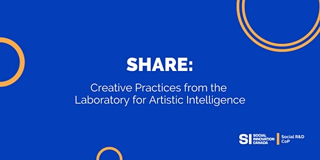 Share: Creative Practices from the Laboratory for Artistic Intelligence tickets