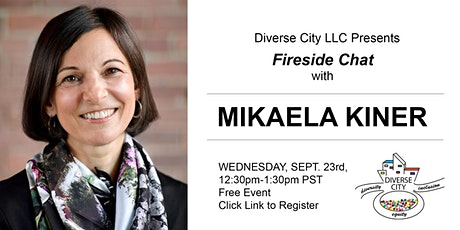 Fireside Chat with Mikaela Kiner tickets