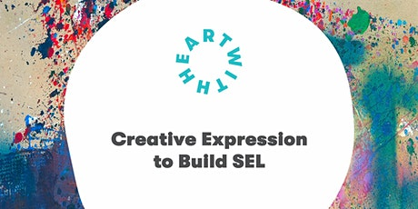 Using Creative Expression to Build SEL and Connection Online tickets