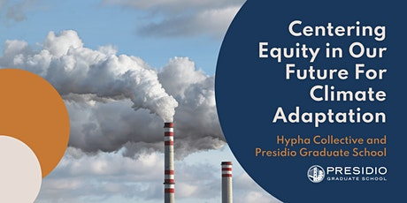 Centering Equity in Our Future For Climate Adaptation tickets