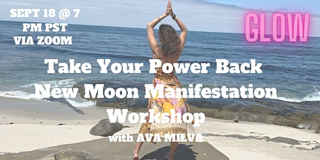 Take Your Power Back- New Moon Manifestation Workshop tickets