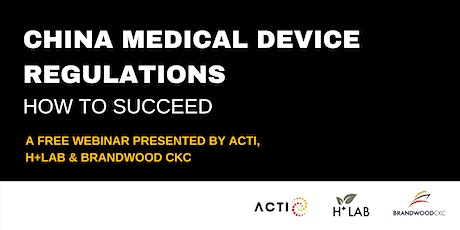 FREE Webinar: China Medical Device Regulations - How to Succeed tickets