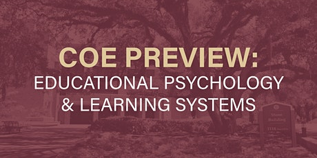 COE Preview: Educational Psychology & Learning Systems tickets