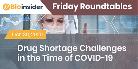 Friday Roundtable: Drug Shortage Challenges in the Time of COVID-19 tickets
