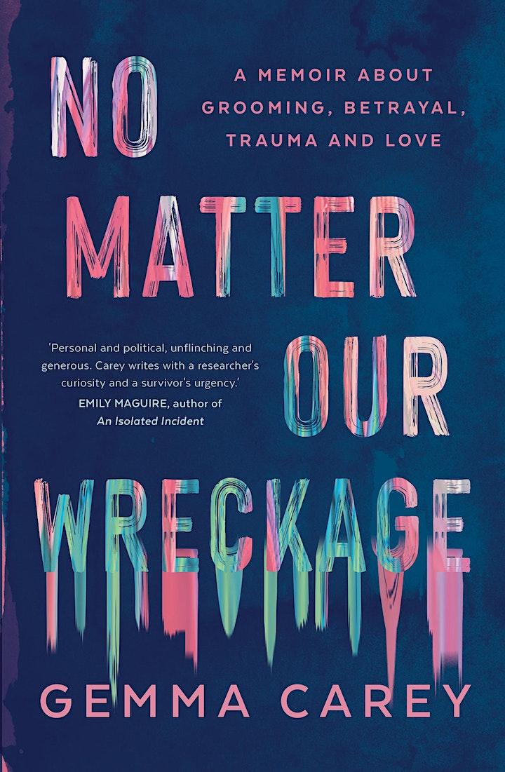 No Matter Our Wreckage: A Conversation with Gemma Carey & Ginger Gorman image