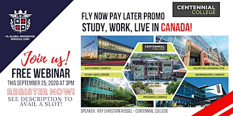 FLY NOW PAY LATER: STUDY, WORK & LIVE IN CANADA | CENTENNIAL COLLEGE tickets