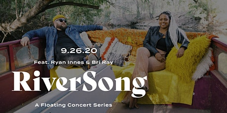 """""""RiverSong:"""" A Floating Concert Series feat. Ryan Innes & Bri Ray tickets"""