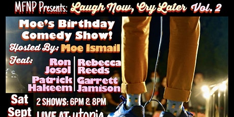 MFNP Presents: Laugh Now, Cry Later Vol.2 (6PM)- Moe's Birthday Comedy Show tickets