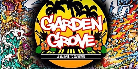 Garden Grove - Sublime Tribute tickets