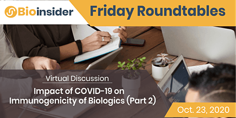 Friday Roundtable: Impact of COVID-19 on Immunogenicity of Biologics tickets