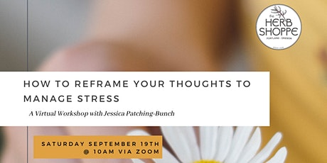 How to Reframe Your Thoughts to Manage Stress with Jessica Patching-Bunch tickets