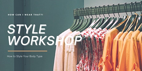 How to Style Your Body Shape - Style Workshop tickets