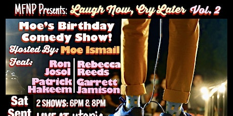 MFNP Presents: Laugh Now, Cry Later Vol.2 (8PM)- Moe's Birthday Comedy Show tickets